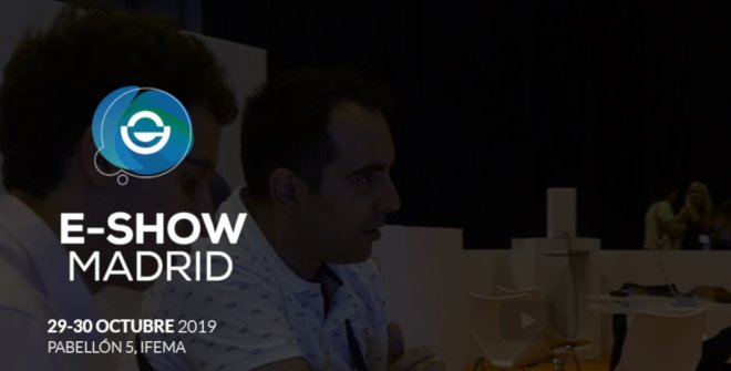 The E-Show Madrid 2019: An event not to be missed