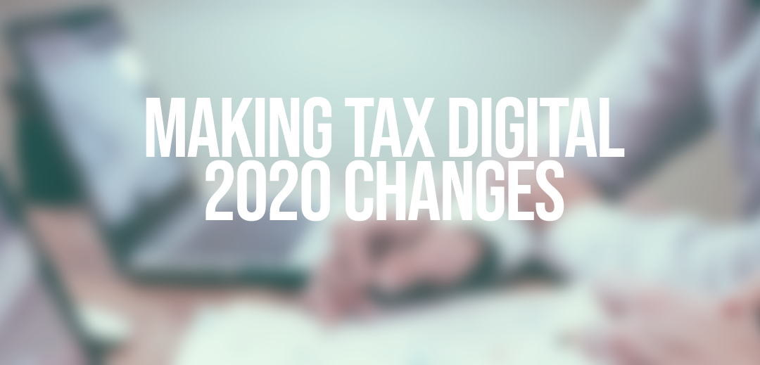 Making Tax Digital: What changes are happening in 2020?