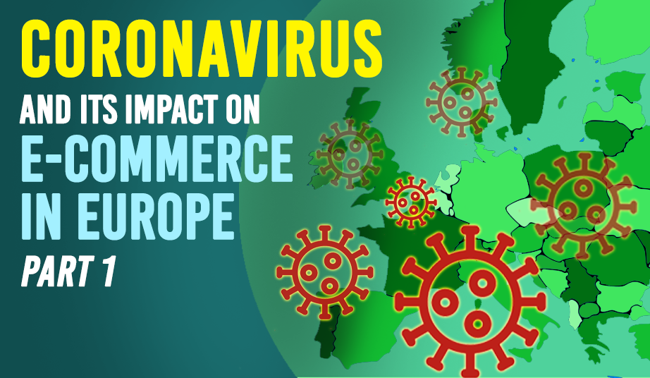 Coronavirus and its impact on E-commerce in Europe – Part 1