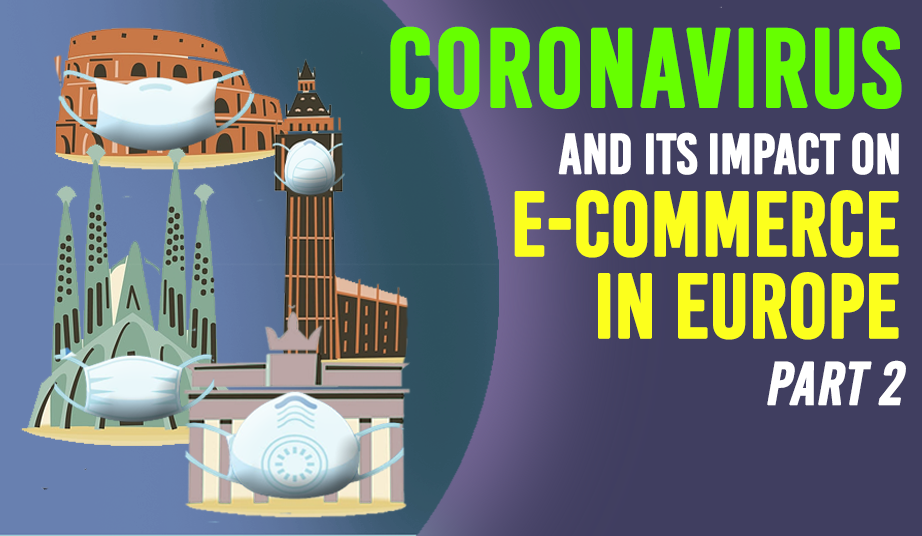 Coronavirus and its impact on E-commerce in Europe – Part 2