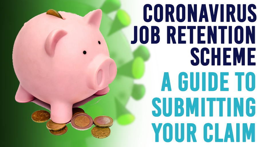 Coronavirus Job Retention Scheme: A guide to submitting your claim