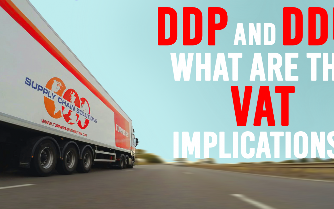 DDP and DDU: What are the VAT implications?