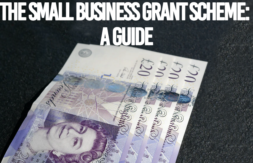 The Small Business Grant Scheme: A Guide